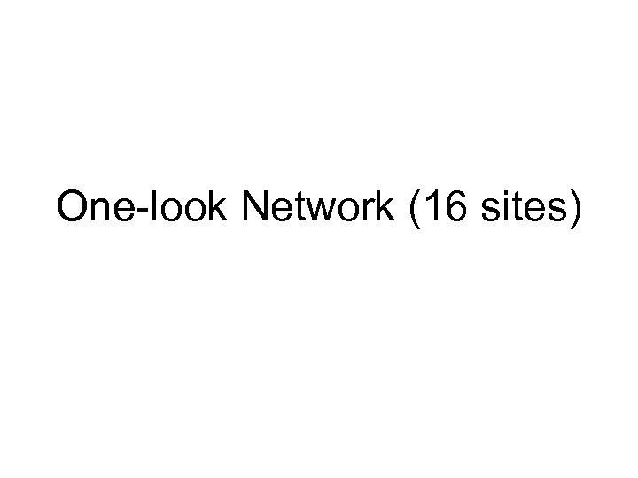 One-look Network (16 sites)