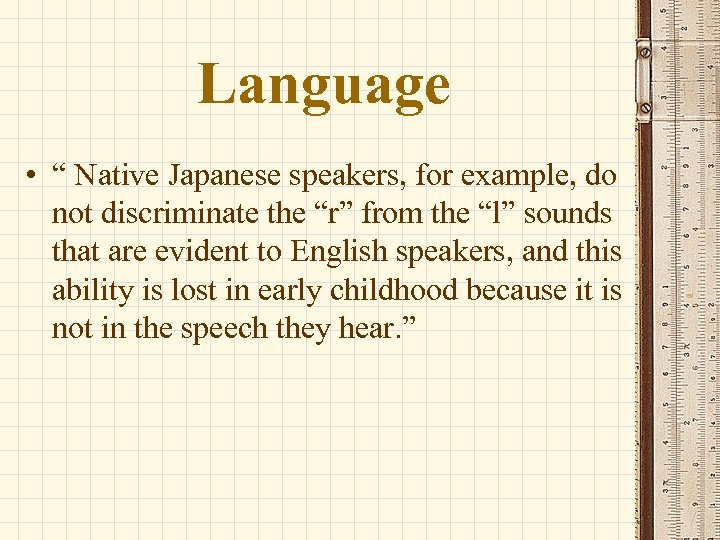 """Language • """" Native Japanese speakers, for example, do not discriminate the """"r"""" from"""