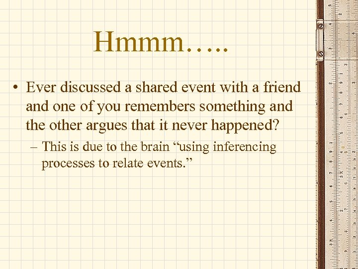 Hmmm…. . • Ever discussed a shared event with a friend and one of
