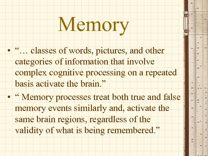 """Memory • """"… classes of words, pictures, and other categories of information that involve"""