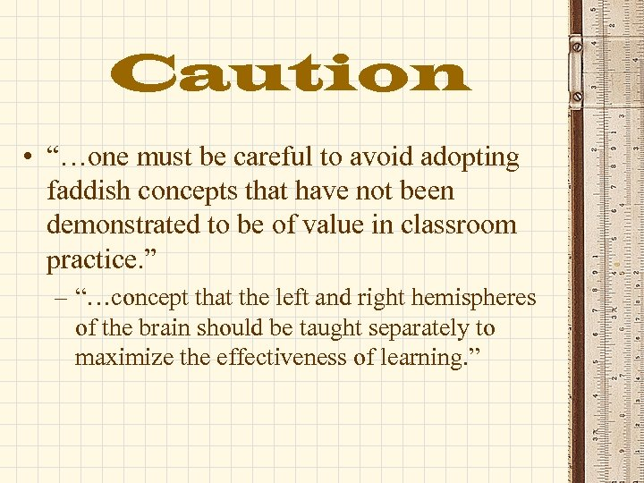 """Caution • """"…one must be careful to avoid adopting faddish concepts that have not"""