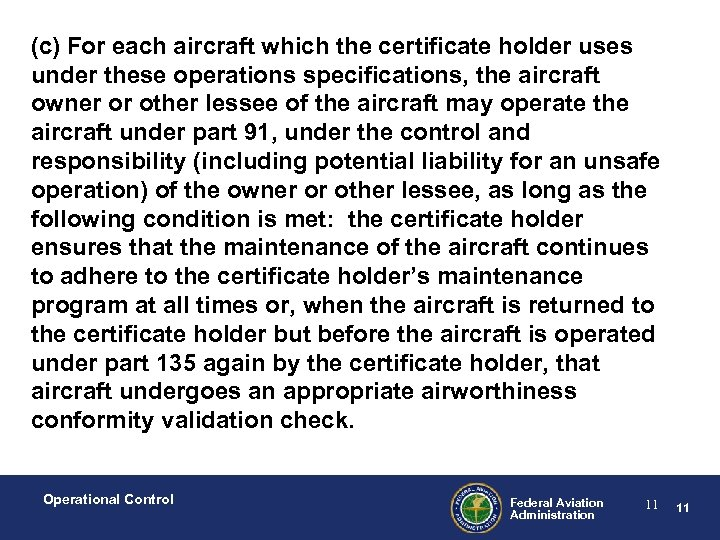 (c) For each aircraft which the certificate holder uses under these operations specifications, the