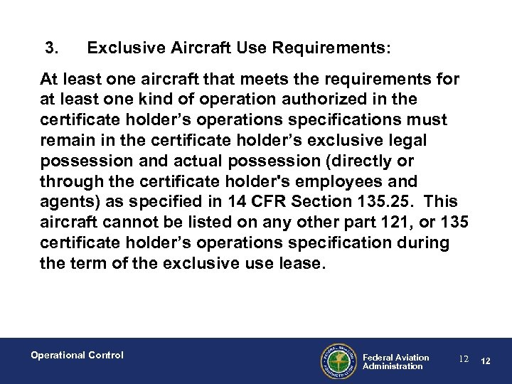 3. Exclusive Aircraft Use Requirements: At least one aircraft that meets the requirements for
