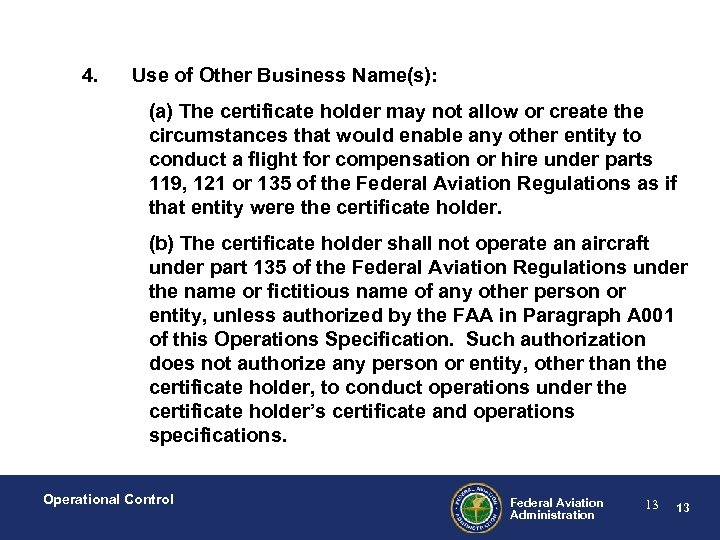 4. Use of Other Business Name(s): (a) The certificate holder may not allow or