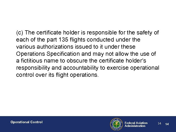 (c) The certificate holder is responsible for the safety of each of the part