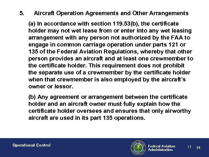 5. Aircraft Operation Agreements and Other Arrangements (a) In accordance with section 119. 53(b),