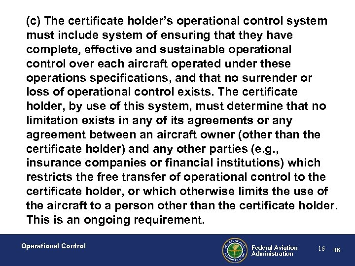 (c) The certificate holder's operational control system must include system of ensuring that they
