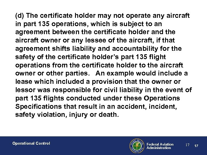 (d) The certificate holder may not operate any aircraft in part 135 operations, which