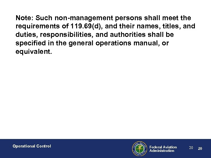 Note: Such non-management persons shall meet the requirements of 119. 69(d), and their names,