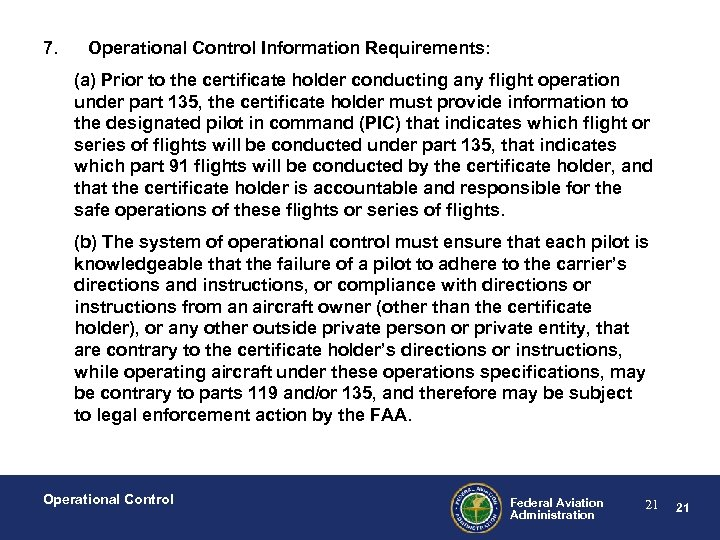 7. Operational Control Information Requirements: (a) Prior to the certificate holder conducting any flight