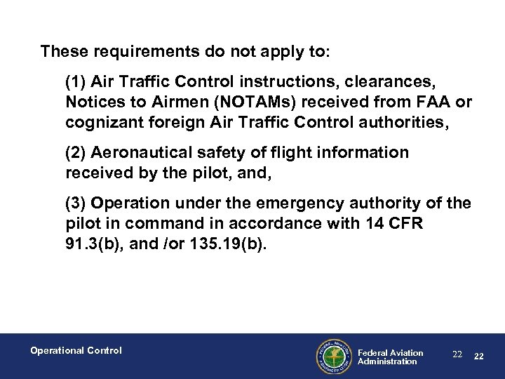These requirements do not apply to: (1) Air Traffic Control instructions, clearances, Notices to