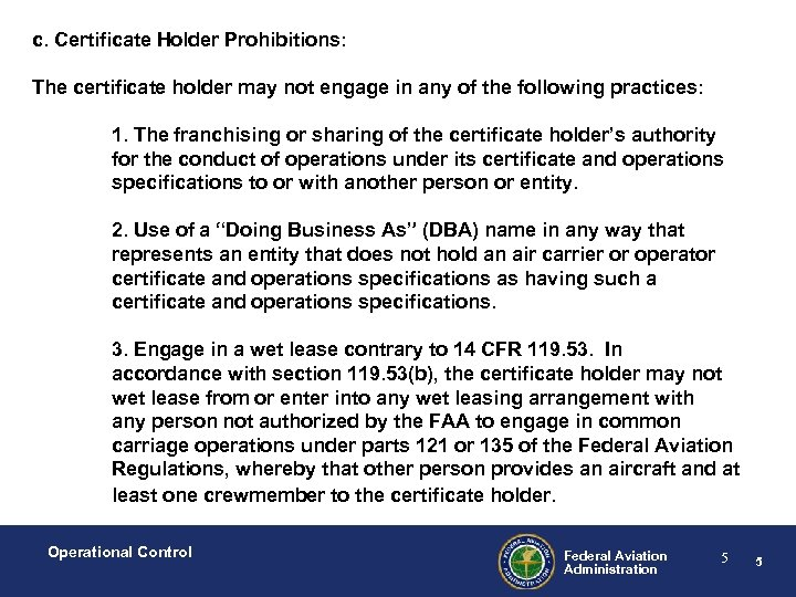 c. Certificate Holder Prohibitions: The certificate holder may not engage in any of the