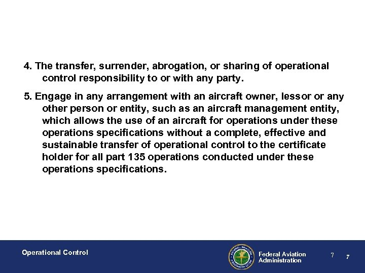 4. The transfer, surrender, abrogation, or sharing of operational control responsibility to or with