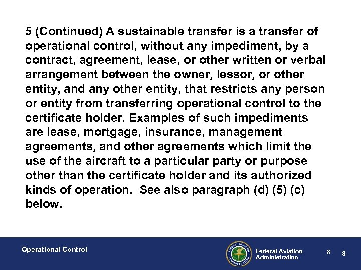5 (Continued) A sustainable transfer is a transfer of operational control, without any impediment,