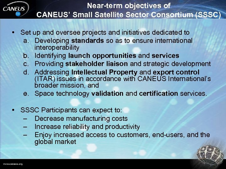 Near-term objectives of CANEUS' Small Satellite Sector Consortium (SSSC) • Set up and oversee