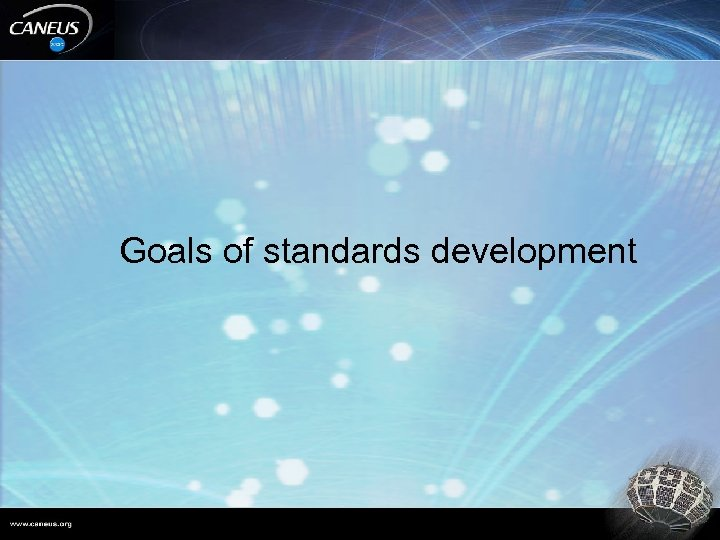 Goals of standards development