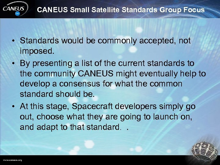 CANEUS Small Satellite Standards Group Focus • Standards would be commonly accepted, not imposed.