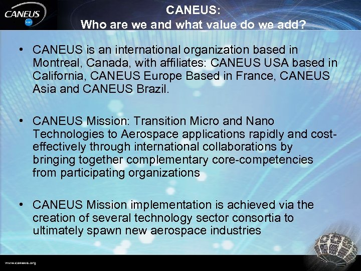 CANEUS: Who are we and what value do we add? • CANEUS is an