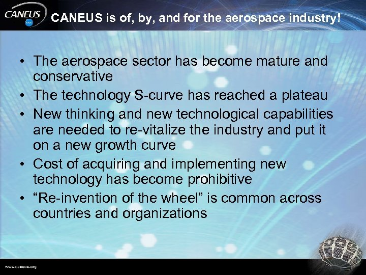CANEUS is of, by, and for the aerospace industry! • The aerospace sector has