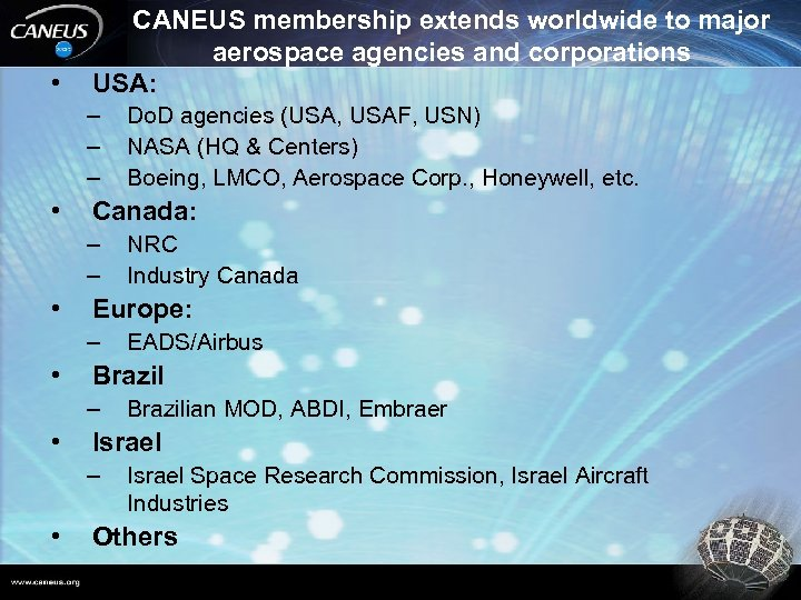 • CANEUS membership extends worldwide to major aerospace agencies and corporations USA: –