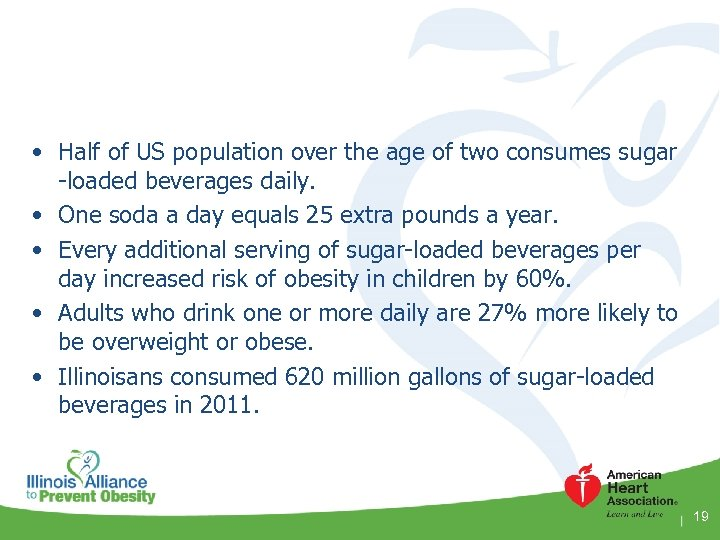 • Half of US population over the age of two consumes sugar -loaded