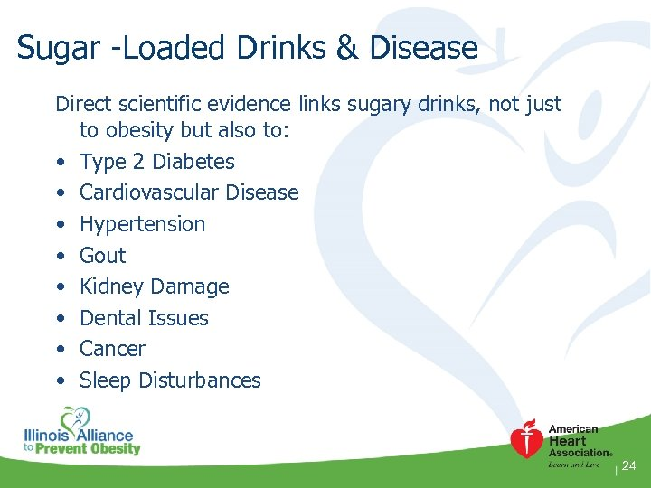 Sugar -Loaded Drinks & Disease Direct scientific evidence links sugary drinks, not just to