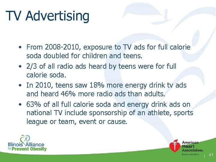 TV Advertising • From 2008 -2010, exposure to TV ads for full calorie soda