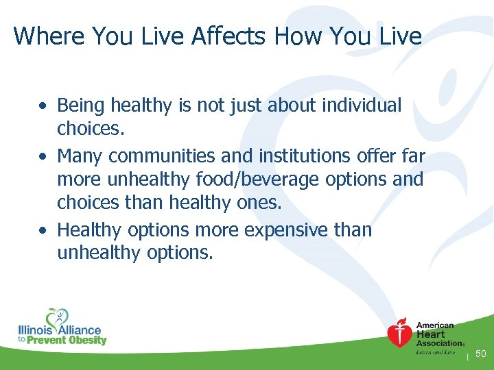 Where You Live Affects How You Live • Being healthy is not just about