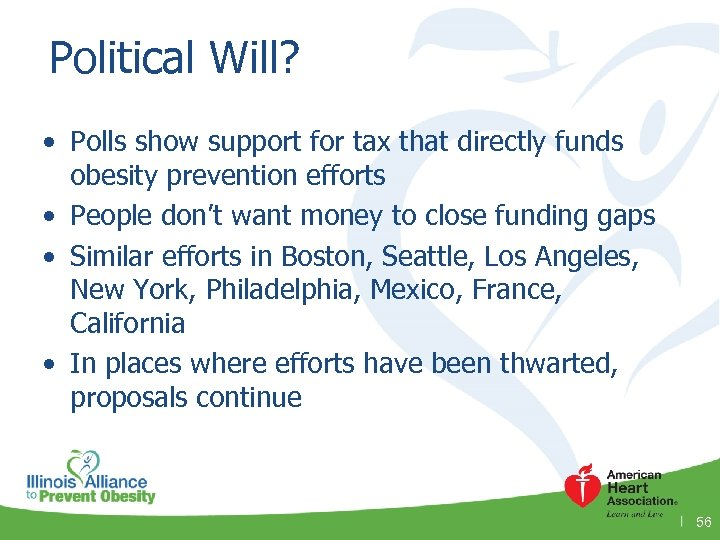 Political Will? • Polls show support for tax that directly funds obesity prevention efforts