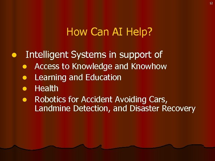 12 How Can AI Help? l Intelligent Systems in support of Access to Knowledge