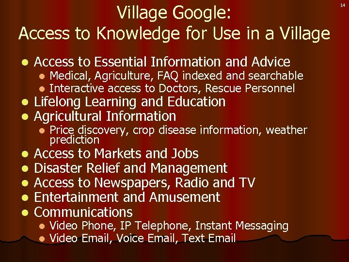 Village Google: Access to Knowledge for Use in a Village l Access to Essential
