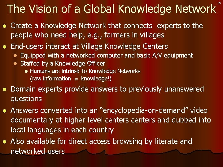 The Vision of a Global Knowledge Network l Create a Knowledge Network that connects