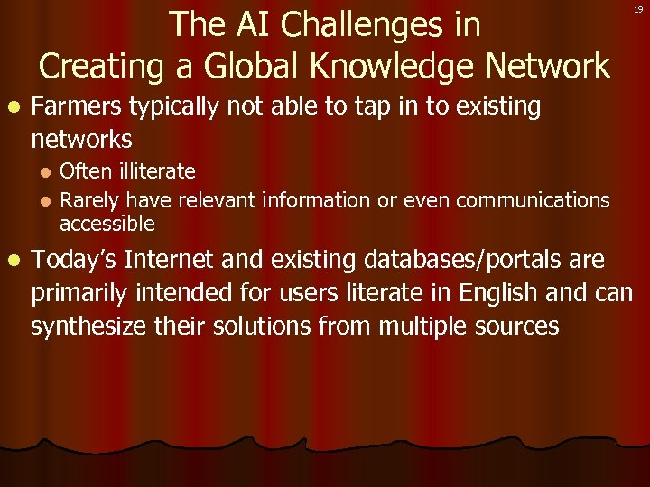The AI Challenges in Creating a Global Knowledge Network l 19 Farmers typically not
