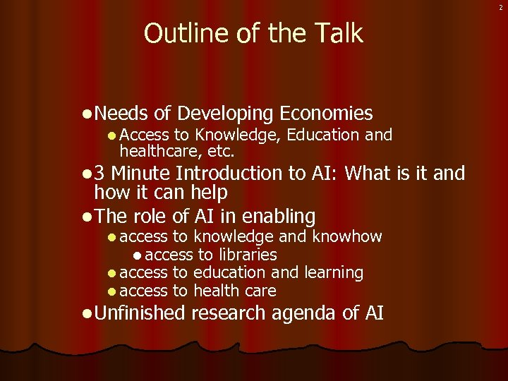 2 Outline of the Talk l Needs of Developing Economies l Access to Knowledge,