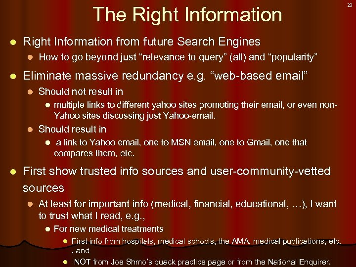 The Right Information l Right Information from future Search Engines l l How to
