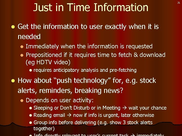 Just in Time Information l Get the information to user exactly when it is