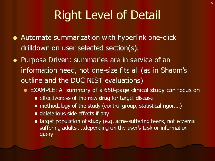 36 Right Level of Detail l Automate summarization with hyperlink one-click drilldown on user