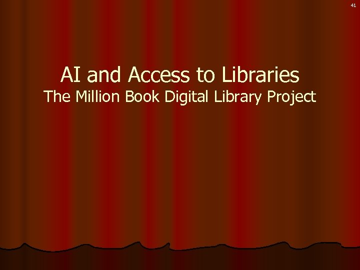 41 AI and Access to Libraries The Million Book Digital Library Project