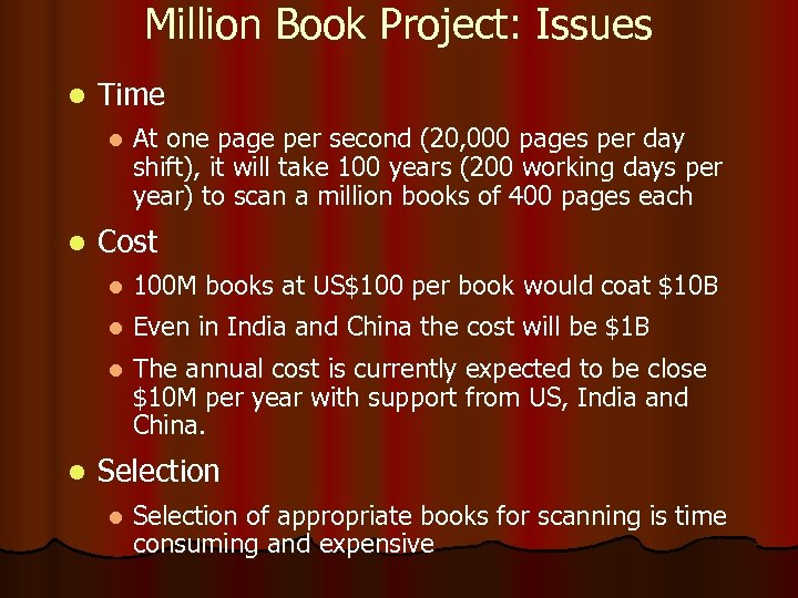 Million Book Project: Issues l Time l l At one page per second (20,
