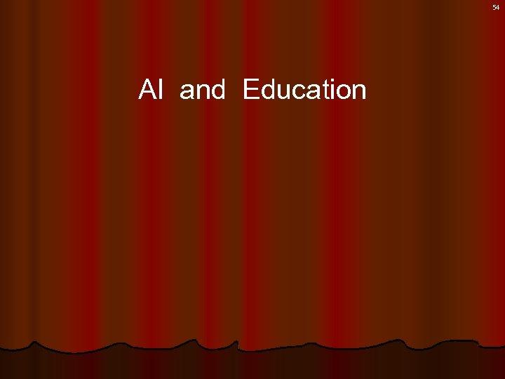 54 AI and Education