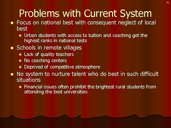 61 Problems with Current System l Focus on national best with consequent neglect of