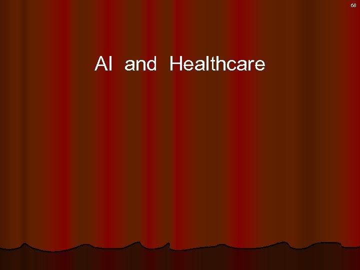 68 AI and Healthcare