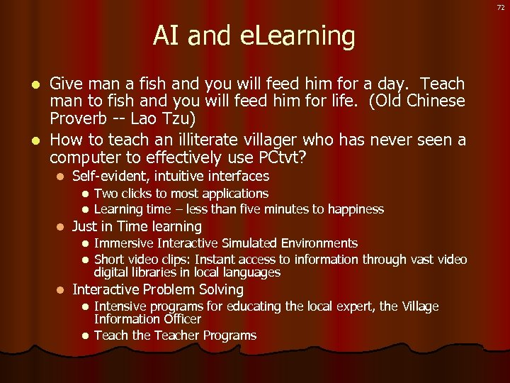 72 AI and e. Learning Give man a fish and you will feed him