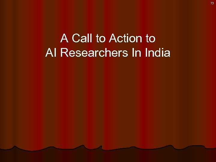 73 A Call to Action to AI Researchers In India