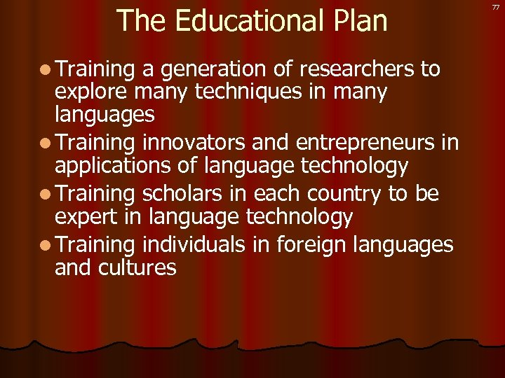 The Educational Plan l Training a generation of researchers to explore many techniques in