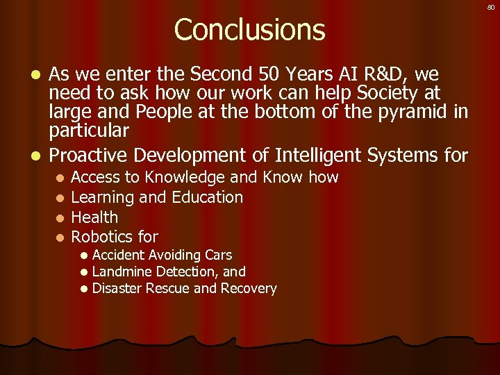 Conclusions As we enter the Second 50 Years AI R&D, we need to ask