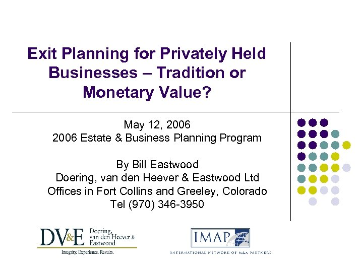 Exit Planning for Privately Held Businesses – Tradition or Monetary Value? May 12, 2006