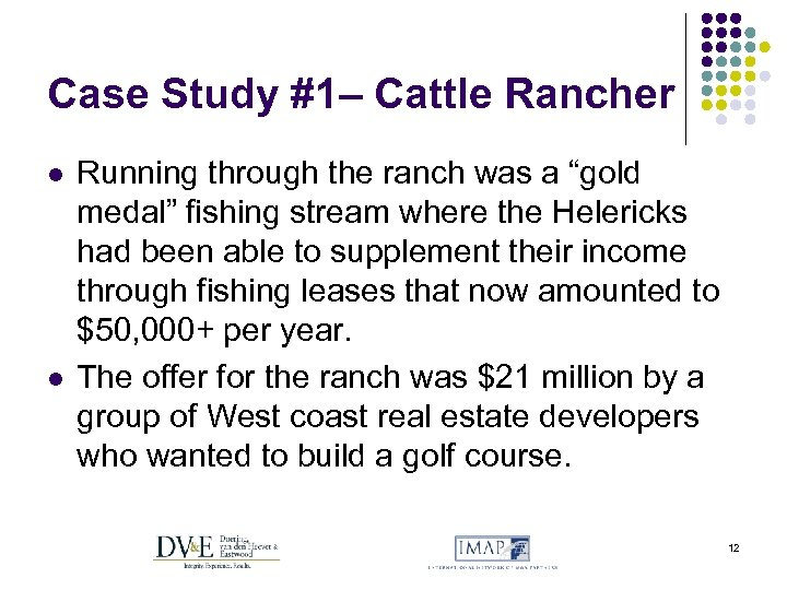 """Case Study #1– Cattle Rancher l l Running through the ranch was a """"gold"""