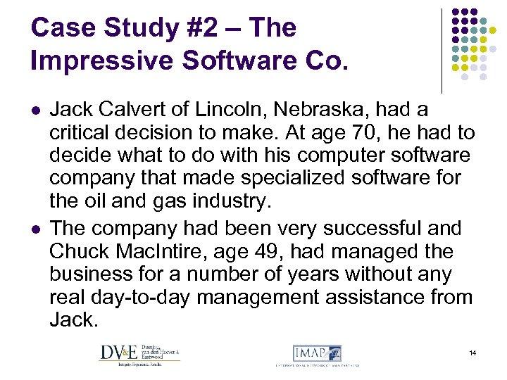 Case Study #2 – The Impressive Software Co. l l Jack Calvert of Lincoln,