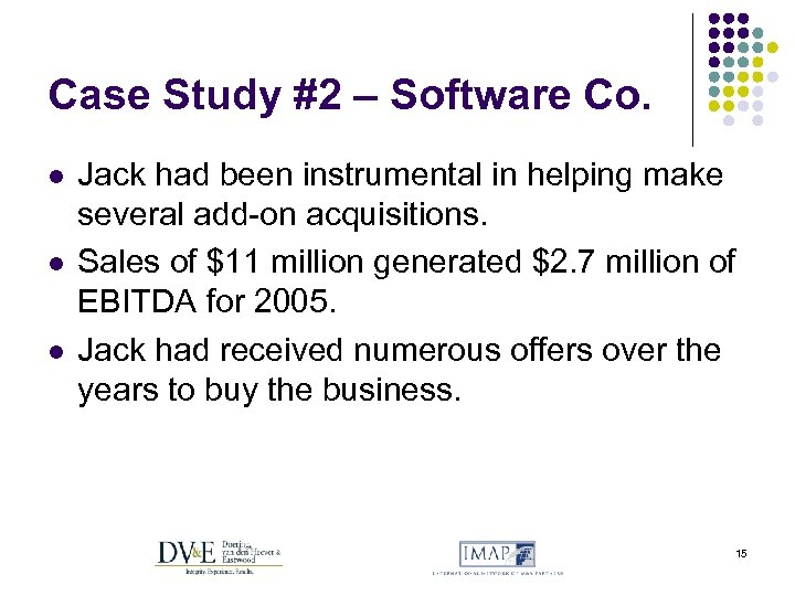 Case Study #2 – Software Co. l l l Jack had been instrumental in